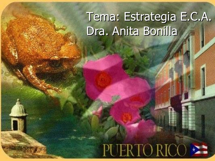 Tema: Estrategia E.C.A. Dra. Anita Bonilla