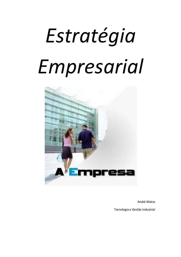 """Estratégia Empresarial<br />André Matos<br />Tecnologia e Gestão Industrial<br />Índice TOC o """"1-3"""" h z u Definição de Est..."""