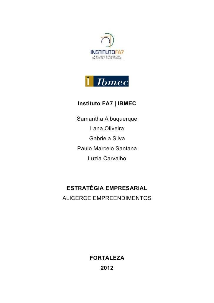 Instituto FA7   IBMEC   Samantha Albuquerque        Lana Oliveira        Gabriela Silva   Paulo Marcelo Santana       Luzi...