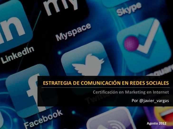 ESTRATEGIA DE COMUNICACIÓN EN REDES SOCIALES                 Certificación en Marketing en Internet                       ...