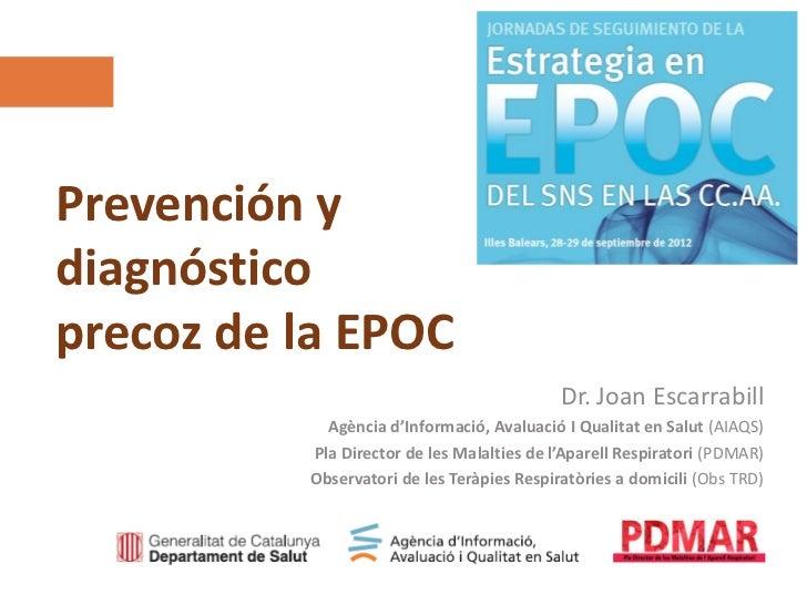 Prevención ydiagnóstico  Agència d'Informació, Avaluació i Qualitat en Salut (AIAQS)precoz de la EPOC  www.aatrm.net      ...