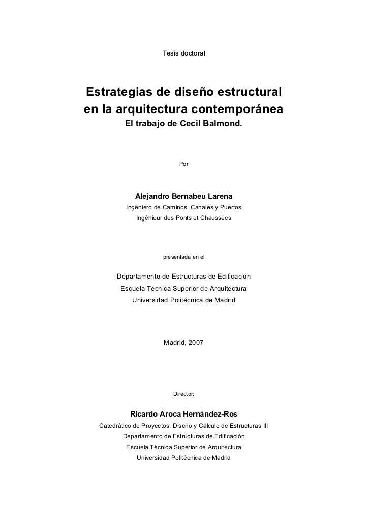 Tesis doctoralEstrategias de diseño estructuralen la arquitectura contemporánea           El trabajo de Cecil Balmond.    ...