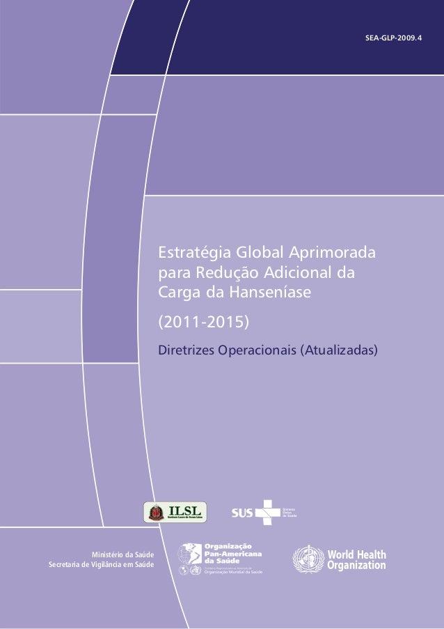 SEA-GLP-2009.4 Estratégia Global Aprimorada para Redução Adicional da Carga da Hanseníase (2011-2015) Diretrizes Operacion...