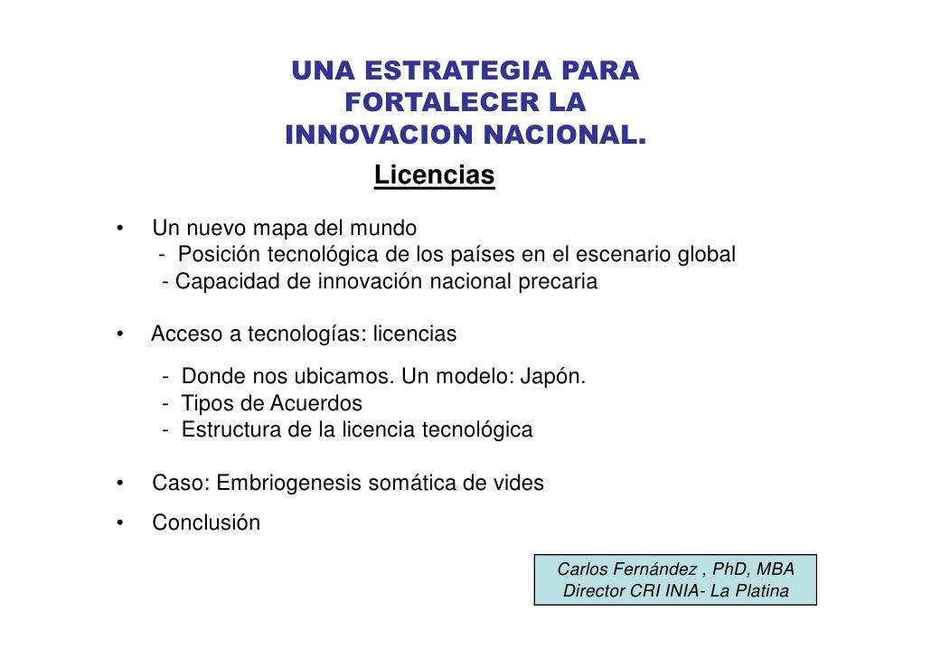 UNA ESTRATEGIA PARA                     FORTALECER LA                  INNOVACION NACIONAL.                        Licenci...