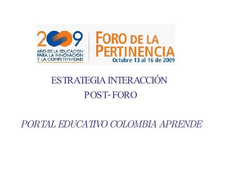 ESTRATEGIA INTERACCIÓN  POST- FORO PORTAL EDUCATIVO COLOMBIA APRENDE