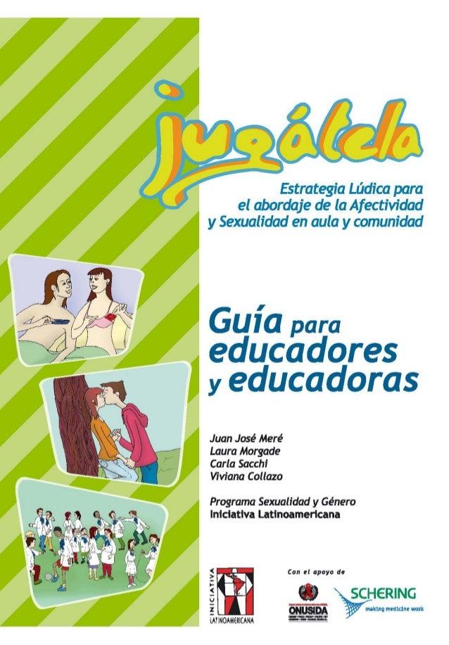 Juan José Meré Laura Morgade Carla Sacchi Viviana Collazo Programa Sexualidad y Género Iniciativa Latinoamericana Estrateg...