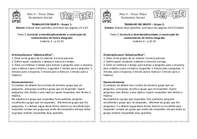 Polo 4 – Treze Tílias Seminário Inicial Polo 4 – Treze Tílias Seminário Inicial TRABALHO EM GRUPO – Grupo 1: Debate: Elabo...
