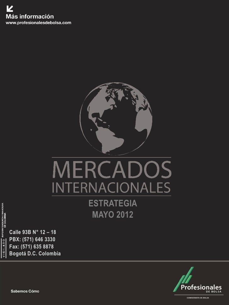 ESTRATEGIA                        MAYO 2012Calle 93B N° 12 – 18PBX: (571) 646 3330Fax: (571) 635 8878Bogotá D.C. Colombia