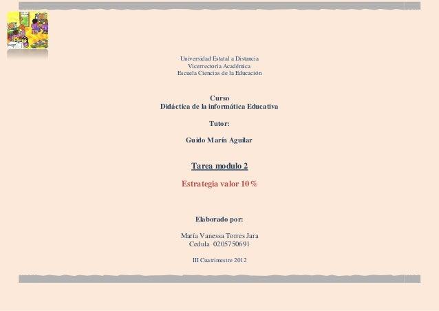 Universidad Estatal a Distancia         Vicerrectoria Académica     Escuela Ciencias de la Educación                 Curso...