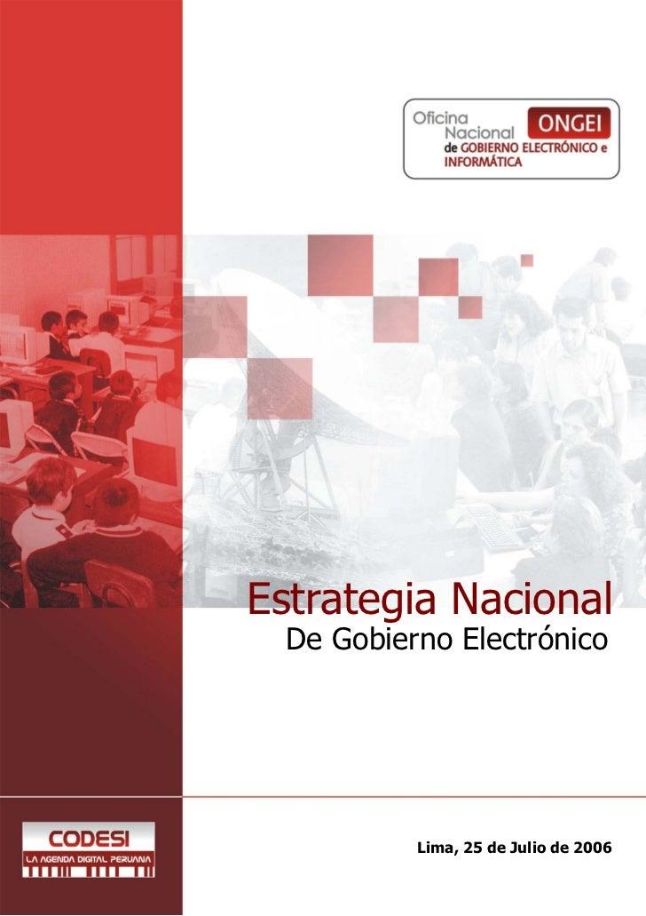 Estrategia Nacional  De Gobierno Electrónico           Lima, 25 de Julio de 2006