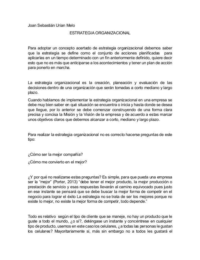 Joan Sebastián Urian Melo ESTRATEGIA ORGANIZACIONAL Para adoptar un concepto acertado de estrategia organizacional debemos...