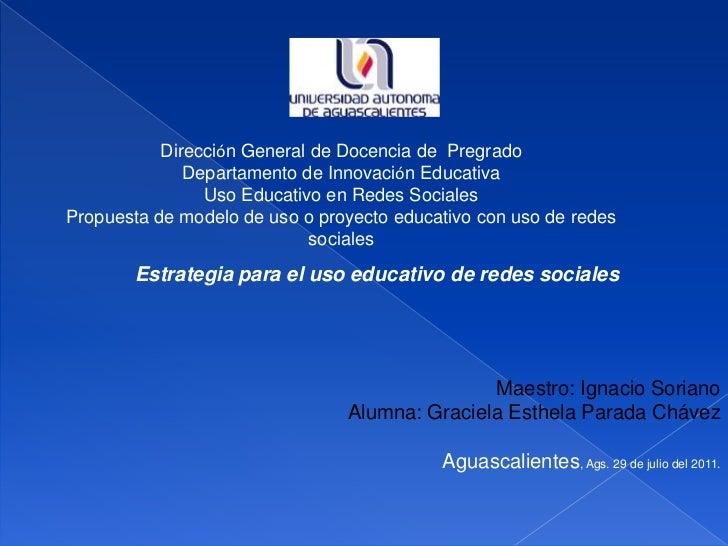 Dirección General de Docencia de  Pregrado<br />Departamento de Innovación Educativa<br />Uso Educativo en Redes Sociales<...