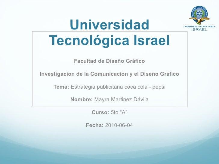 Universidad Tecnológica Israel Facultad de Diseño Gráfico Investigacion de la Comunicación y el Diseño Gráfico Tema:  Estr...