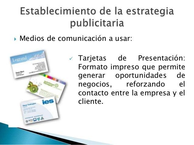    Medios de comunicación a usar:                    Tarjetas   de    Presentación:                     Formato impreso ...