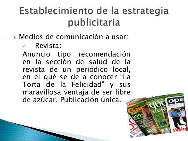    Medios de comunicación a usar:        Revista:     Anuncio tipo recomendación     en la sección de salud de la     re...