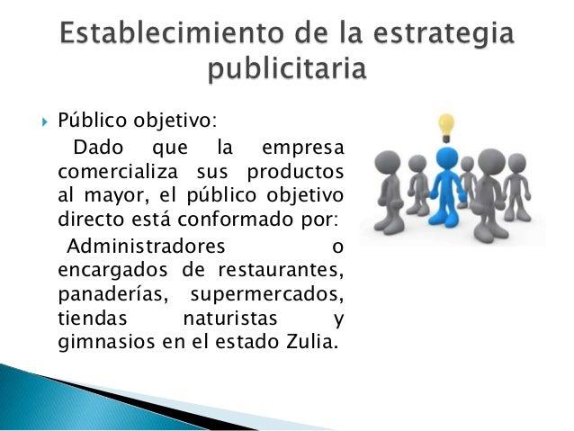    Público objetivo:      Dado que la empresa    comercializa sus productos    al mayor, el público objetivo    directo e...