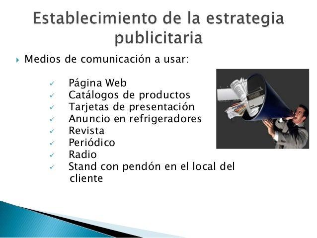    Medios de comunicación a usar:           Página Web           Catálogos de productos           Tarjetas de presenta...