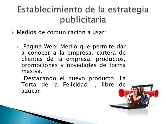    Medios de comunicación a usar:        Página Web: Medio que permite dar        a conocer a la empresa, cartera de    ...
