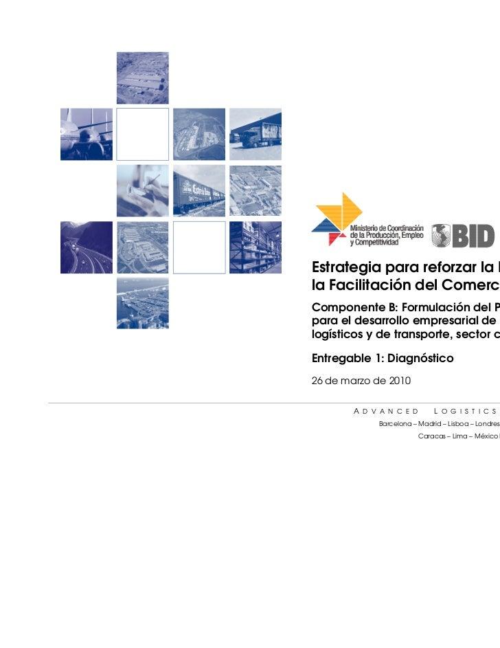 Estrategia para reforzar la Logística yla Facilitación del Comercio ExteriorComponente B: Formulación del Plan Estratégico...