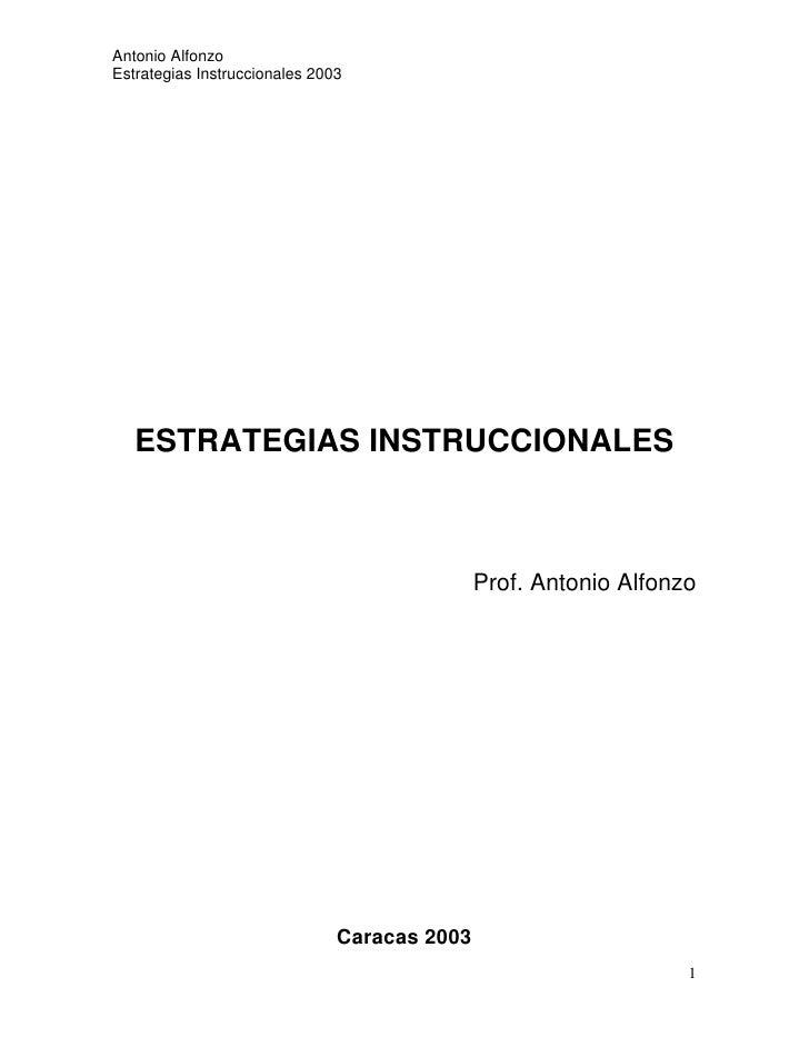 Antonio Alfonzo Estrategias Instruccionales 2003        ESTRATEGIAS INSTRUCCIONALES                                       ...