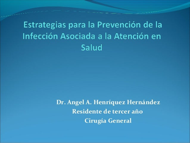 Dr. Angel A. Henríquez Hernández Residente de tercer año Cirugía General