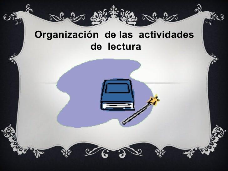 Organización  de las  actividades  de  lectura
