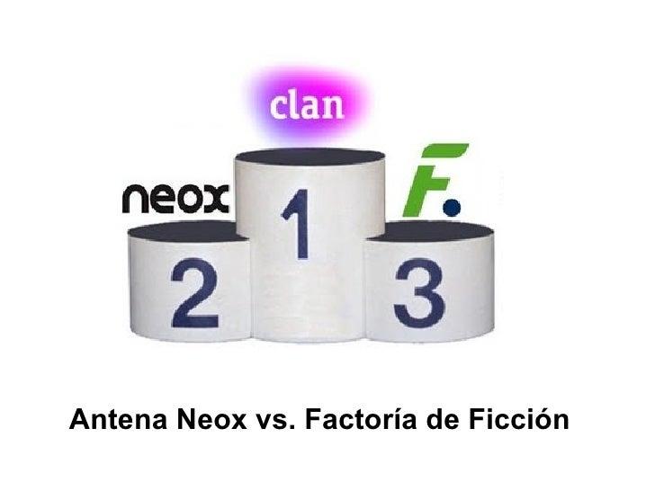 Antena Neox vs. Factoría de Ficción