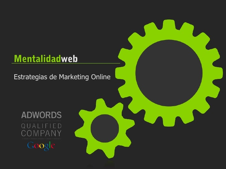 Mentalidadweb<br />Estrategias de Marketing Online<br />