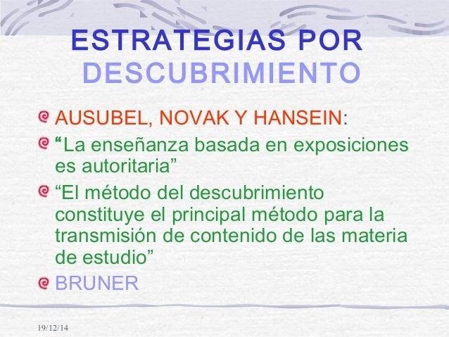 """19/12/14 ESTRATEGIAS POR DESCUBRIMIENTO AUSUBEL, NOVAK Y HANSEIN: """"La enseñanza basada en exposiciones es autoritaria"""" """"El..."""