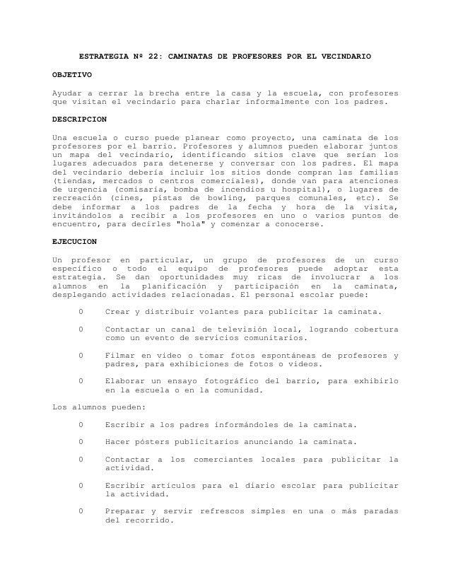 ESTRATEGIA Nº 22: CAMINATAS DE PROFESORES POR EL VECINDARIOOBJETIVOAyudar a cerrar la brecha entre la casa y la escuela, c...