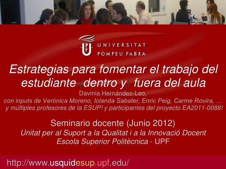 Estrategias para fomentar el trabajo del   estudiante (dentro y) fuera del aula                            Davinia Hernánd...