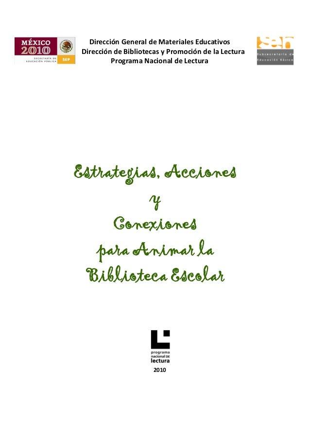 Dirección General de Materiales EducativosDirección de Bibliotecas y Promoción de la LecturaPrograma Nacional de LecturaEs...