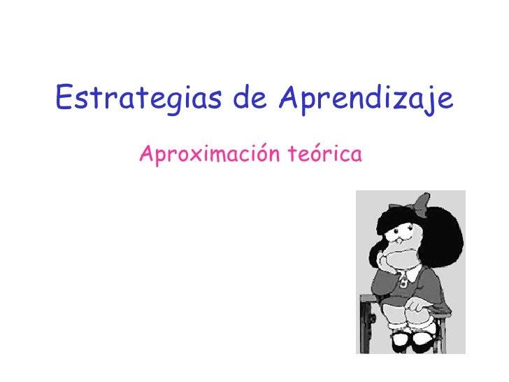 Estrategias de Aprendizaje Aproximación teórica