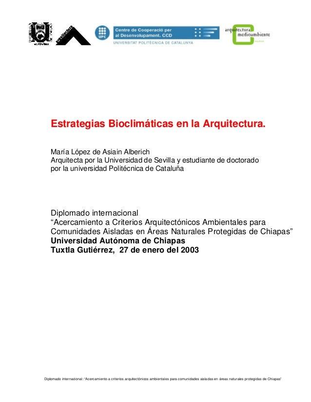 Estrategias Bioclimáticas en la Arquitectura. María López de Asiain Alberich Arquitecta por la Universidad de Sevilla y es...