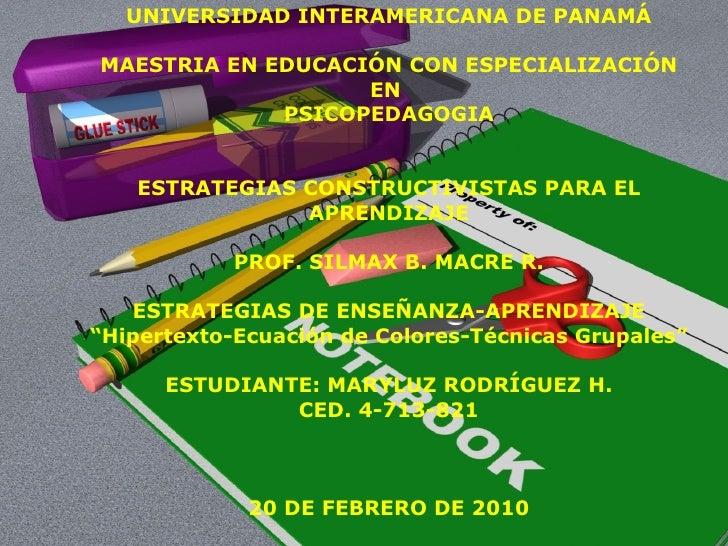 UNIVERSIDAD INTERAMERICANA DE PANAMÁ MAESTRIA EN EDUCACIÓN CON ESPECIALIZACIÓN EN  PSICOPEDAGOGIA ESTRATEGIAS CONSTRUCTIVI...