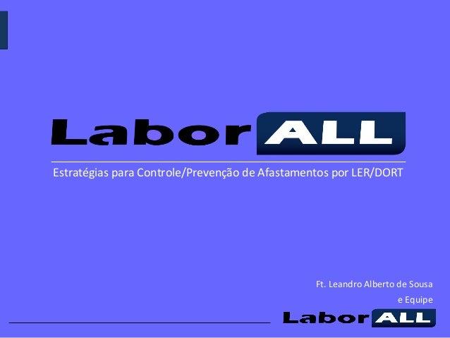 Ft. Leandro Alberto de Sousa e Equipe Estratégias para Controle/Prevenção de Afastamentos por LER/DORT
