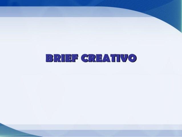 El Brief Creativo es una herramienta que utilizada eficazmente proporciona un  enfoque claro y acertado sobre   las piezas...