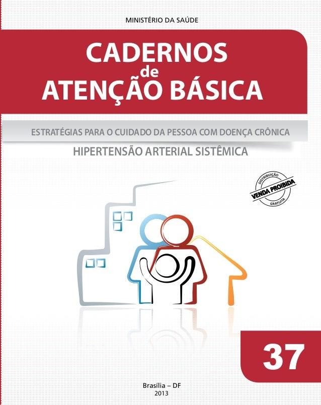 37 2013 ATENÇÃO BÁSICA CADERNOS de ESTRATÉGIAS PARA O CUIDADO DA PESSOA COM DOENÇA CRÔNICA HIPERTENSÃO ARTERIAL SISTÊMICA ...