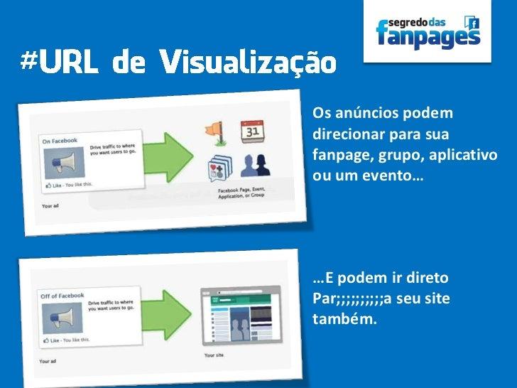 Os anúncios podemdirecionar para suafanpage, grupo, aplicativoou um evento……E podem ir diretoPar;;;;;;;;;;a seu sitetambém.