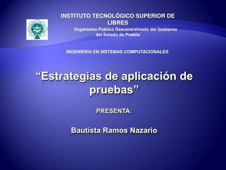 INSTITUTO TECNOLÓGICO SUPERIOR DE              LIBRES   Organismo Público Descentralizado del Gobierno           del Estad...