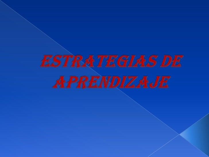 ESTRATEGIAS DE APRENDIZAJE<br />