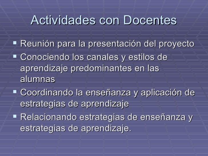 Actividades con Docentes <ul><li>Reunión para la presentación del proyecto </li></ul><ul><li>Conociendo los canales y esti...