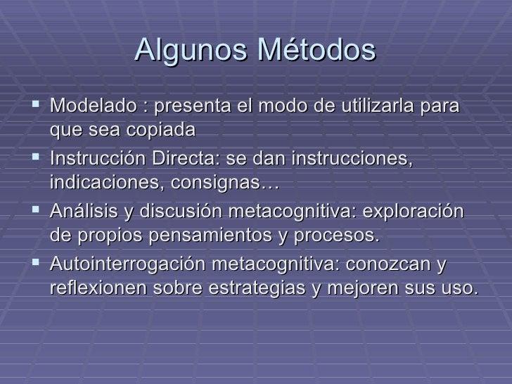 Algunos Métodos <ul><li>Modelado : presenta el modo de utilizarla para que sea copiada </li></ul><ul><li>Instrucción Direc...