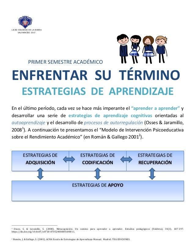 LICEO EDUARDO DE LA BARRA VALPARAÍSO 2017 PRIMERSEMESTREACADÉMICO ENFRENTARSUTÉRMINO ESTRATEGIASDEAPRENDIZAJE...