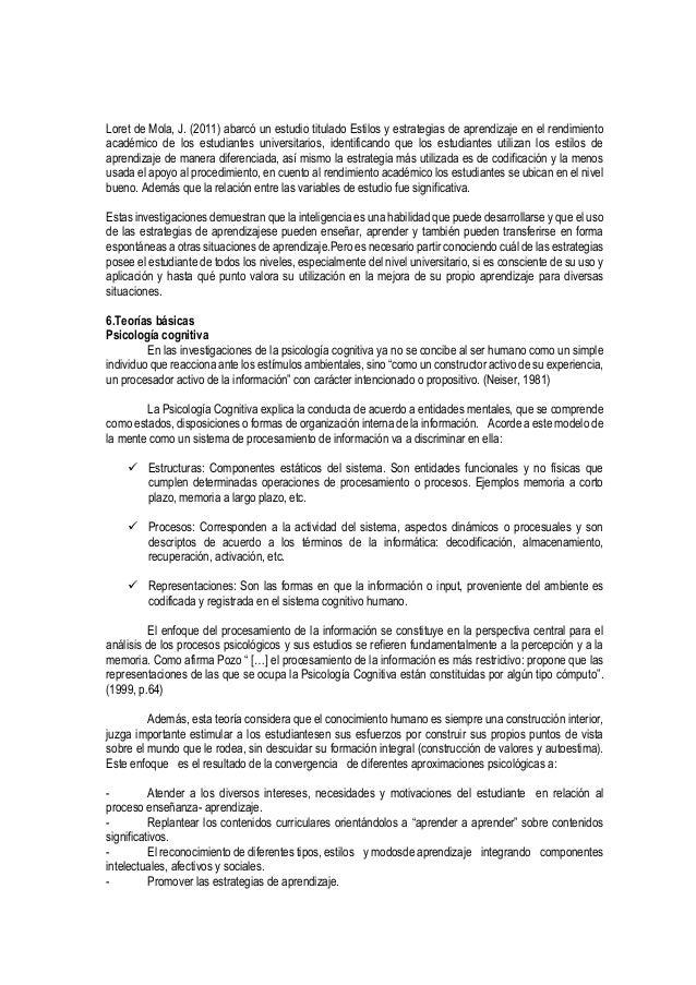 Loret de Mola, J. (2011) abarcó un estudio titulado Estilos y estrategias de aprendizaje en el rendimiento académico de lo...