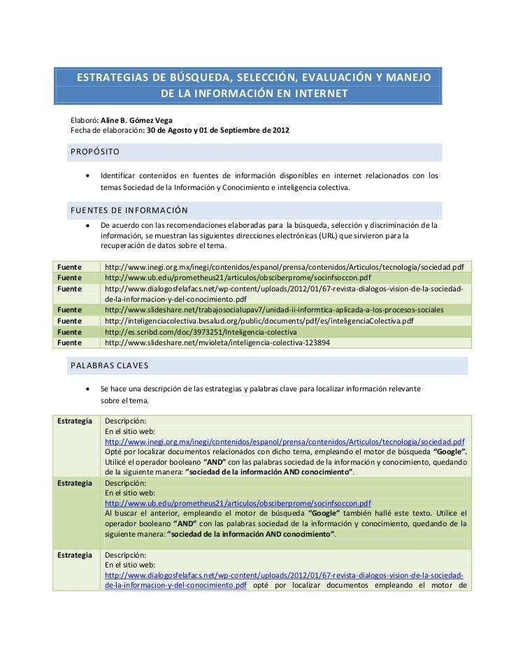 ESTRATEGIAS DE BÚSQUEDA, SELECCIÓN, EVALUACIÓN Y MANEJO                  DE LA INFORMACIÓN EN INTERNET   Elaboró: Aline B....