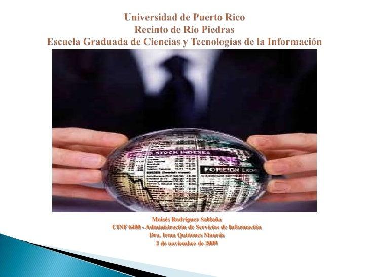 Universidad de Puerto Rico Recintode Río PiedrasEscuela Graduada de Ciencias y Tecnologías de la Información<br />Moisés R...