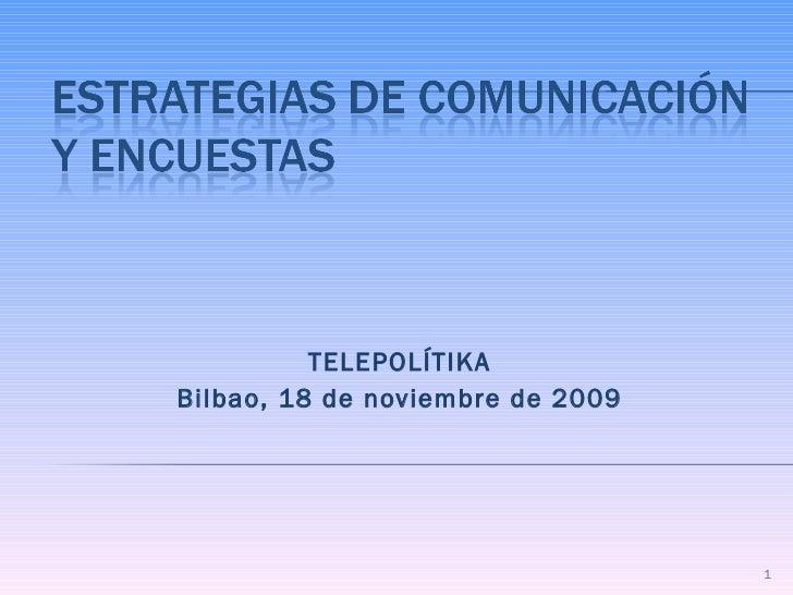 TELEPOLÍTIKA Bilbao, 18 de noviembre de 2009