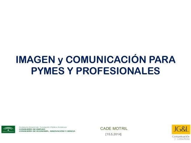 IMAGEN y COMUNICACIÓN PARA PYMES Y PROFESIONALES [15.5.2014]
