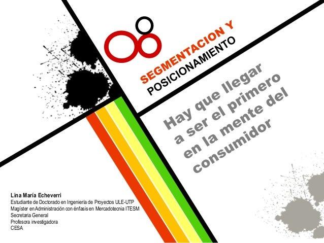 Lina María Echeverri Estudiante de Doctorado en Ingeniería de Proyectos ULE-UTP Magíster en Administración con énfasis en ...